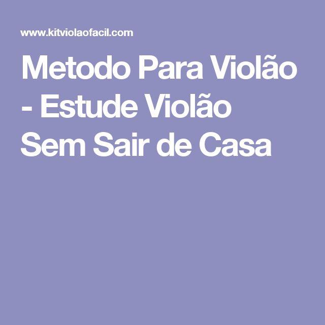 Metodo Para Violão - Estude Violão Sem Sair de Casa