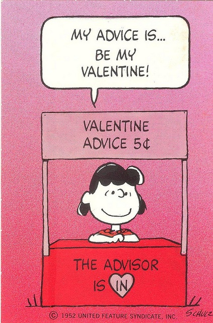 Lucy Van Pelt's advice is....