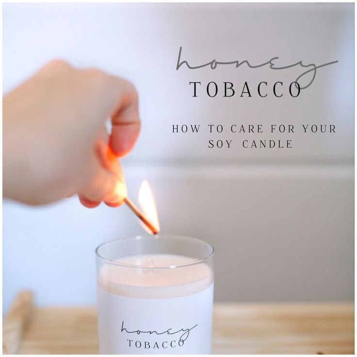 How To: Care For Your Soy Candle Shop Honey Tobacco- Picot Collective