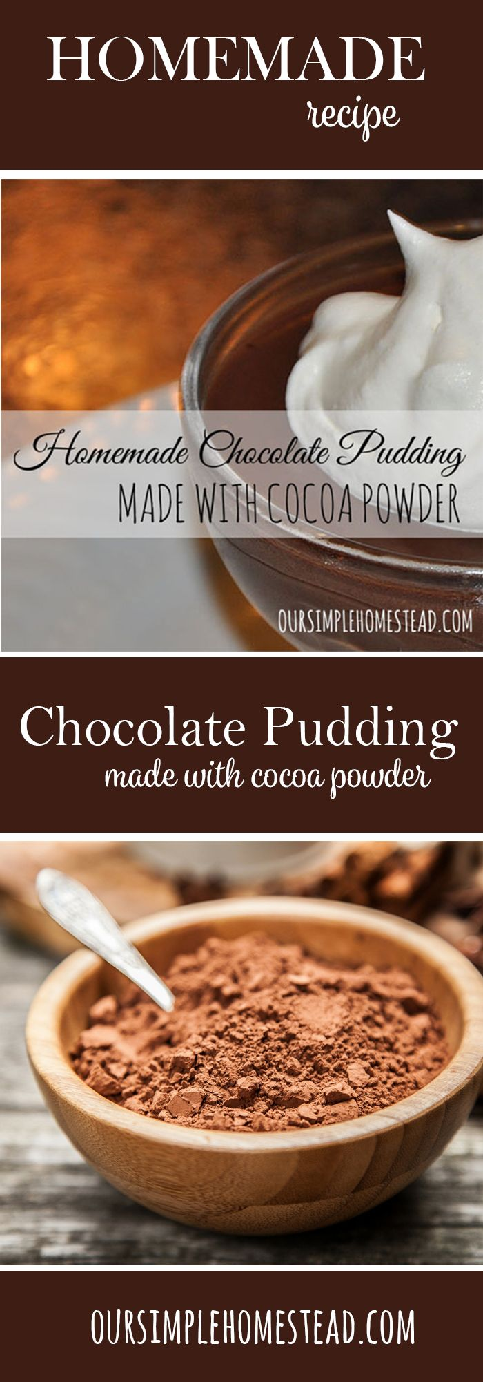 Homemade Chocolate Pudding with Cocoa Powder - Old-fashion recipemade with basicingredients that any homemaker will have on hand.