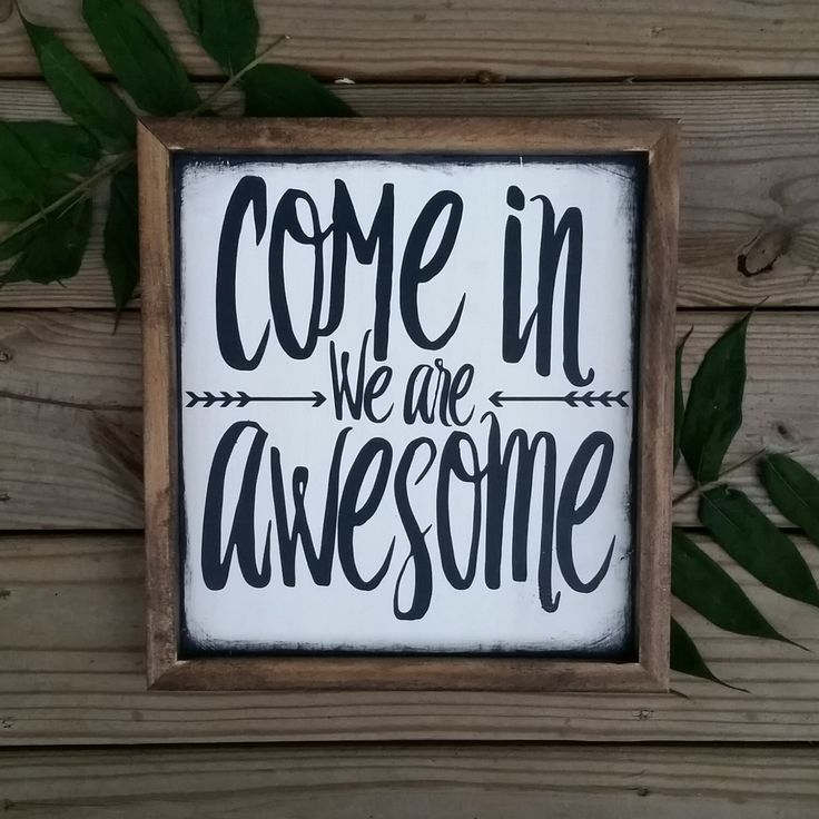Wood Sign | Come in we are awesome | Modern inspired Wood Sign | Framed Wall Art | Welcome Sign | Housewarming gift by CASignDesign on Etsy https://www.etsy.com/listing/243071191/wood-sign-come-in-we-are-awesome-modern