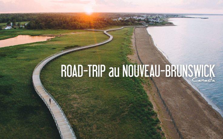 CANADA | ROAD-TRIP au Nouveau-Brunswick