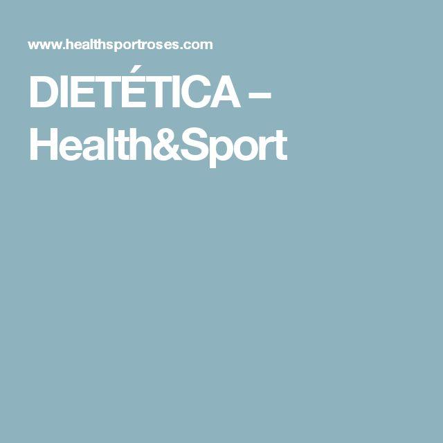 DIETÉTICA – Health&Sport