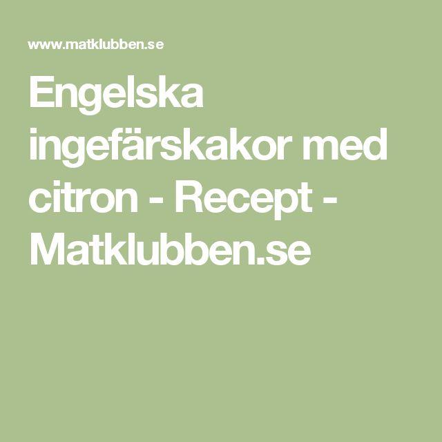Engelska ingefärskakor med citron - Recept - Matklubben.se