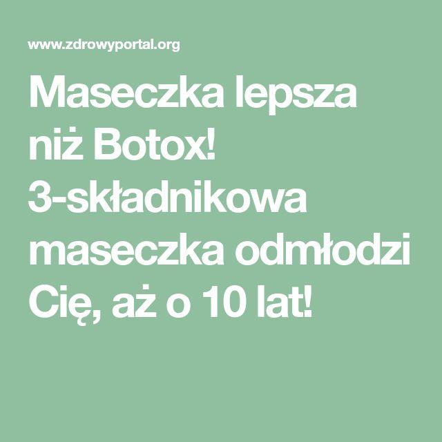 Maseczka lepsza niż Botox! 3-składnikowa maseczka odmłodzi Cię, aż o 10 lat!