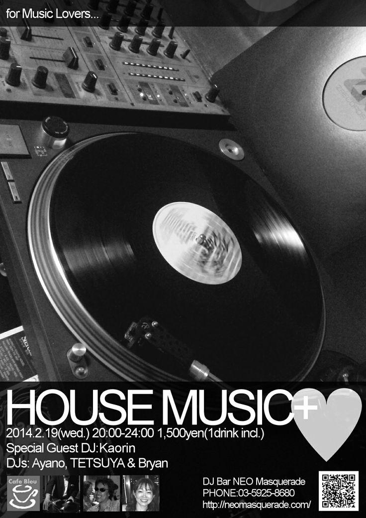 HOUSE MUSIC+♡ 2014.2.19(wed) 20:00-24:00 at DJ Bar NEO Masquerade(Shinjuku)