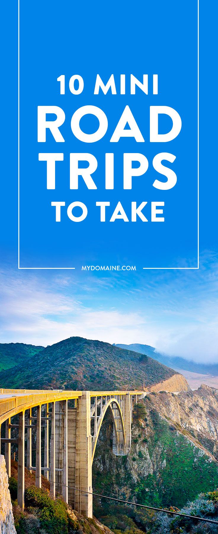 10 Top Mini Road Trips You Can Take This Weekend