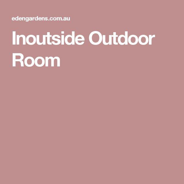 Inoutside Outdoor Room