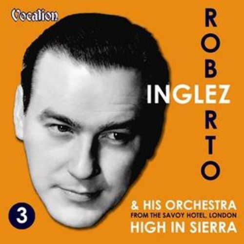 From the Savoy Hotel, London, Vol. 3: High in Sierra [CD]
