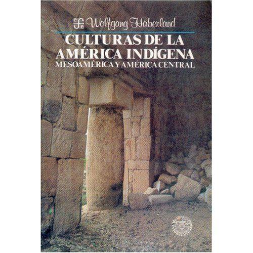 culturas de la america indigena mesoamerica -