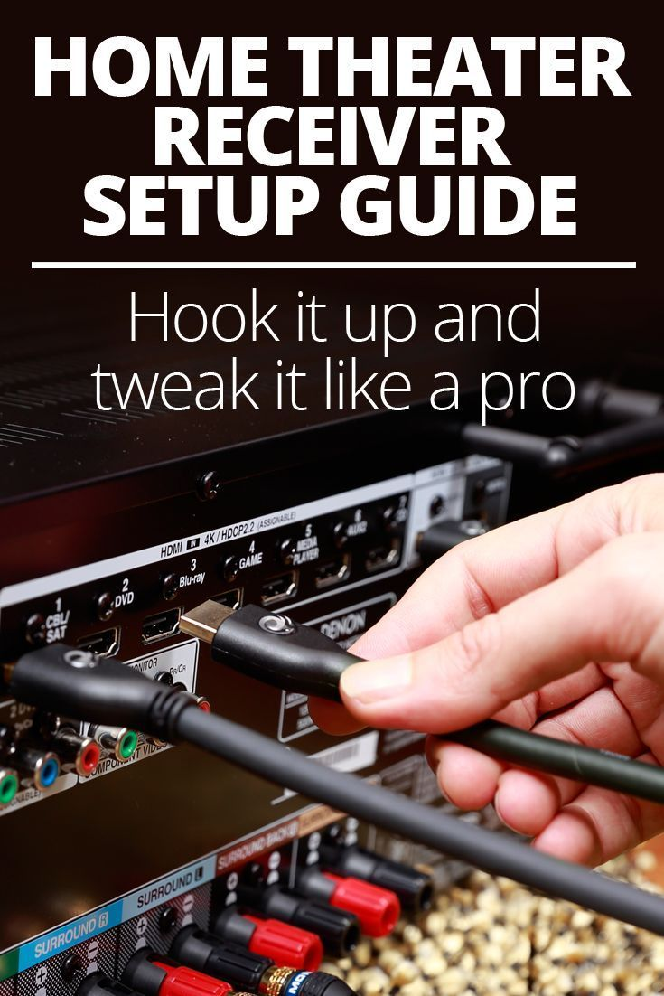 Home theater receiver setup guide Tips on how to hook it up and tweak it like a pro #hometheatertips