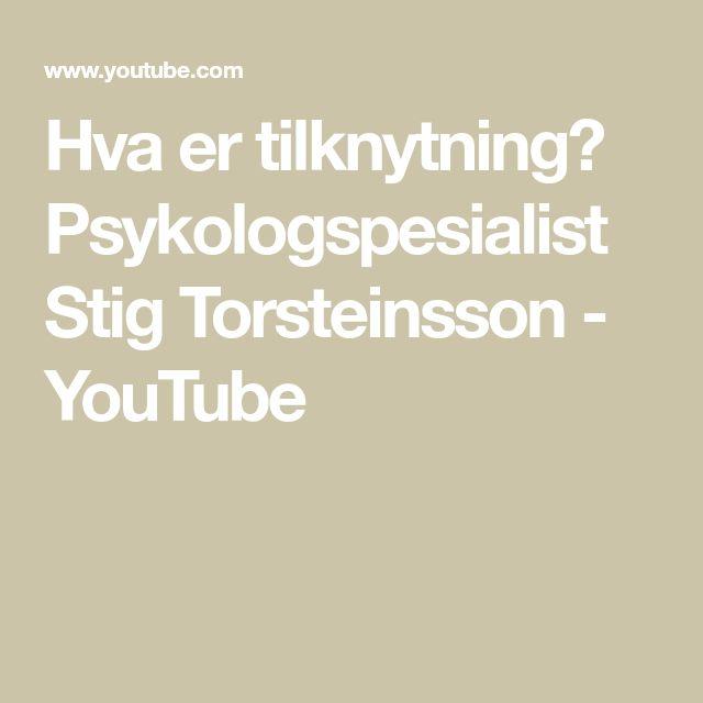 Hva er tilknytning? Psykologspesialist Stig Torsteinsson - YouTube