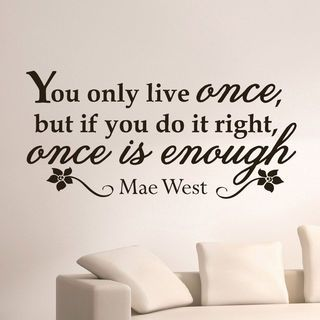 Mae West Quote You Only Live Once Vinyl Sticker Wall Art