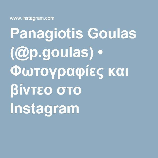 Panagiotis Goulas (@p.goulas) • Φωτογραφίες και βίντεο στο Instagram