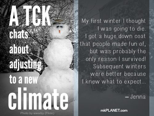 A TCK chats about adjusting to a new climate: