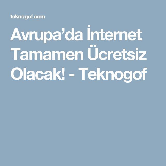 Avrupa'da İnternet Tamamen Ücretsiz Olacak! - Teknogof
