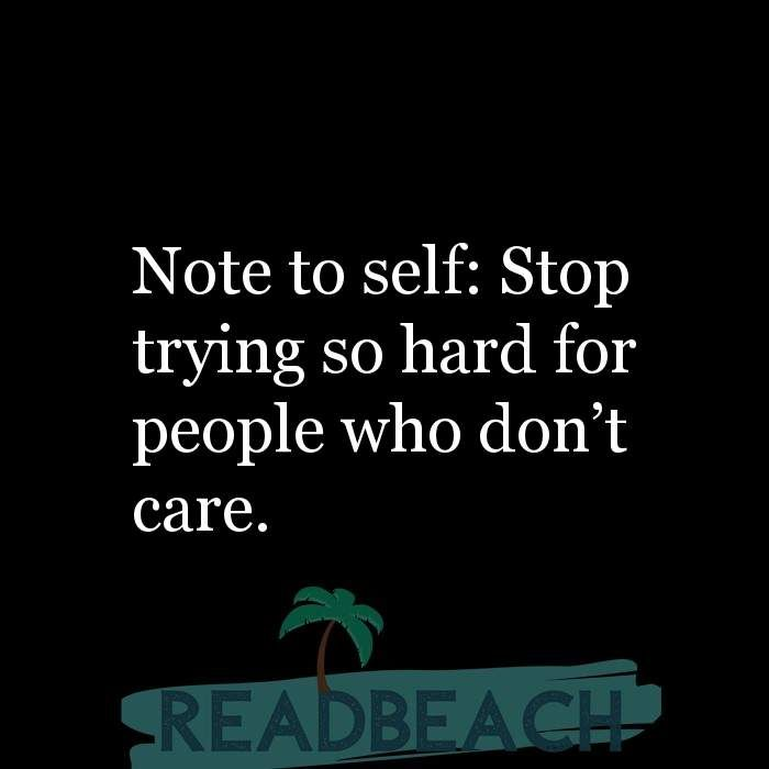 Hugot Lines In English Note To Self Stop Trying So Hard For People Who Don T Care Hugot Lines English Hugot Lines Stop Caring Quotes