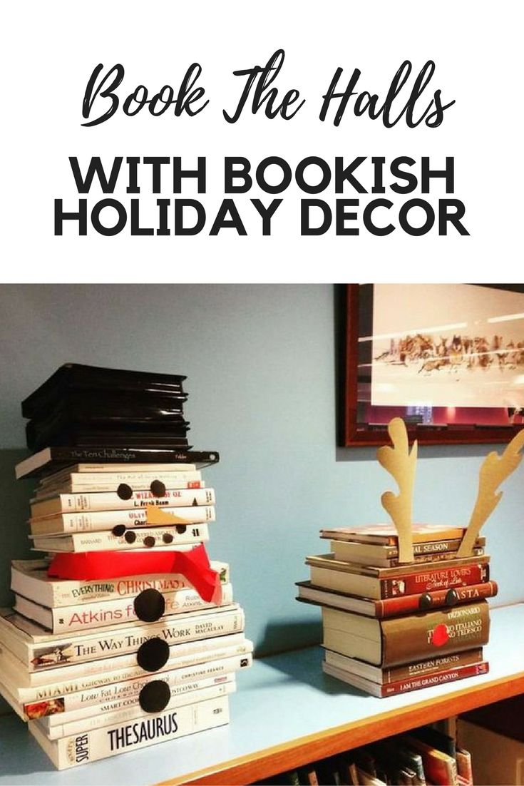 Deck the halls with bookish decor -- ideas from all around the internet to spread a little holiday cheer.