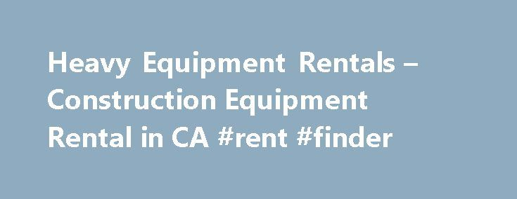 Heavy Equipment Rentals – Construction Equipment Rental in CA #rent #finder http://rentals.remmont.com/heavy-equipment-rentals-construction-equipment-rental-in-ca-rent-finder/  #equipment rentals # Construction Heavy Equipment Rentals Quinn Heavy Rents 563.463.4045 Heavy Equipment Rental Products that we carry: EQUIPMENT Our wide selection of equipment – from Scrapers to Excavators – means we ve got you covered. Our large inventory of GPS enabled machines are available quickly, when you need…