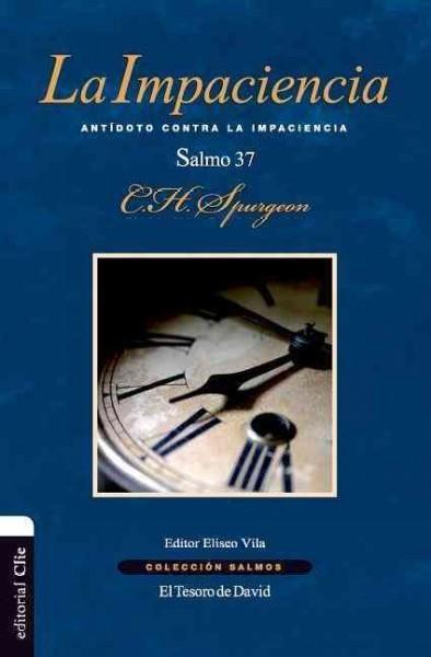 La impaciencia/ Impatience: Antidoto Contra La Impaciencia, El Salmo 37/ Antidote Impatience, Psalm 37