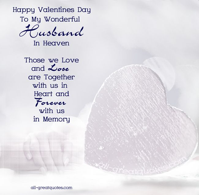 Happy Valentines Day To My Wonderful Husband In Heaven My Husband