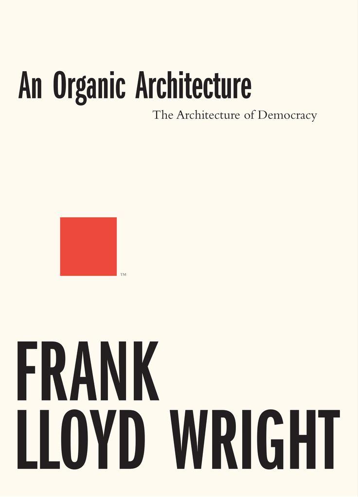 Frank Lloyd Wright - An Organic Architecture (Lund Humphries, 2017)