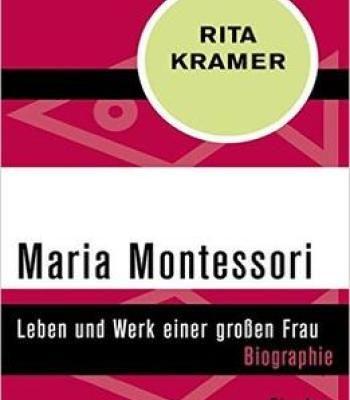 Maria Montessori: Leben Und Werk Einer Großen Frau PDF