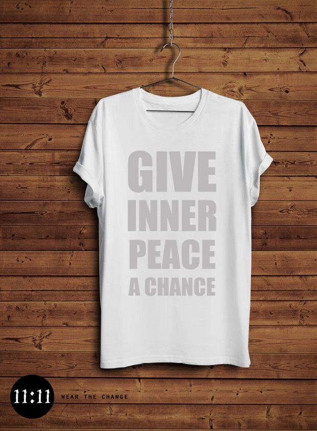 All we are saying is give inner peace a chance. #tshirt
