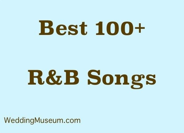 100 Best RB Songs For Weddings 2018