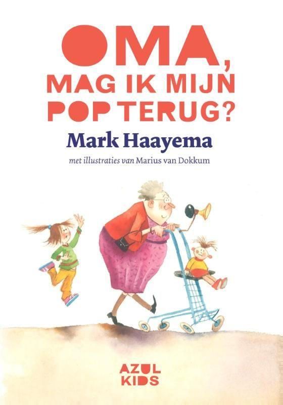 Oma, mag ik mijn pop terug? (Boek) door Mark Haayema   Literatuurplein.nl