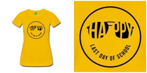 Happy last day of school shirts for teachers (and kids!) I love this shirt!