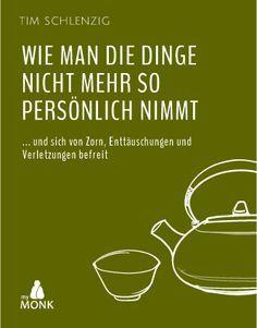 Leseprobe      Wie man die Dinge nicht mehr so persönlich nimmt  von Tim Schlenzig  E-Book, 161 S. (PDF, Epub, Mobi): 19,95 € inkl. MwSt.