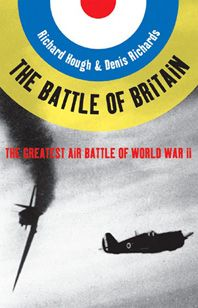 The Battle of Britain: The Greatest Air Battle of World War II, by Richard Alexander Hough and Denis Richards. Published by W. W. Norton & Company.