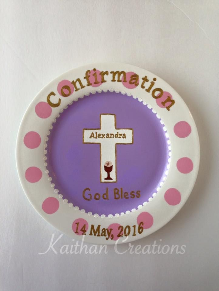 Confirmation decorative plate by Kaithan Creations. Can be customized. Visit my Facebook page to place your order. https://www.facebook.com/kaithancreations/photos/a.477422799124139.1073741847.216663808533374/479861998880219/?type=3