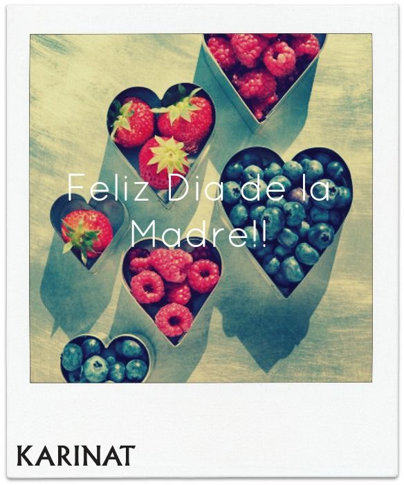 Feliz dia de la madre! Happy mother´s day! Karinat Berries! Frutos Rojos karinat