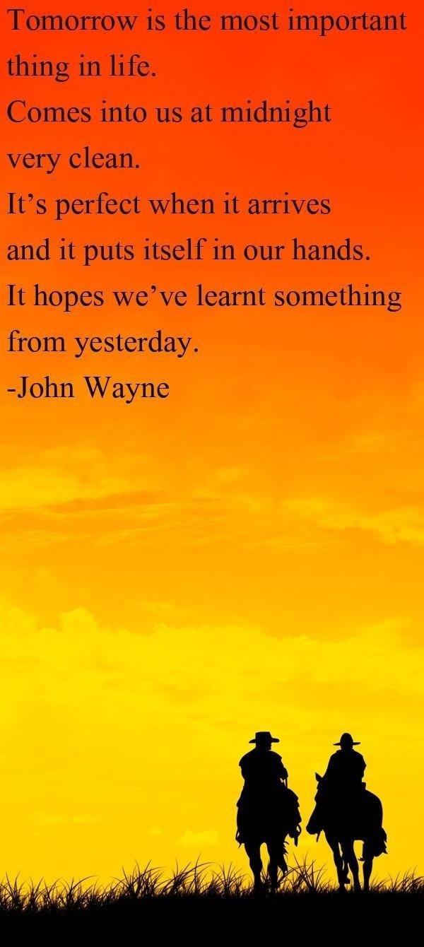Well said John Wayne