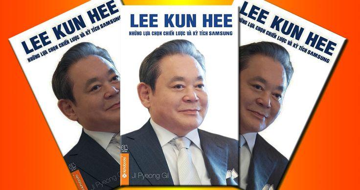Tải Ebook Lee Kun Hee – Những Lựa Chọn Chiến Lược Và Kỳ Tích Samsung PDF. Download ngay! Mua sách tại Tiki.