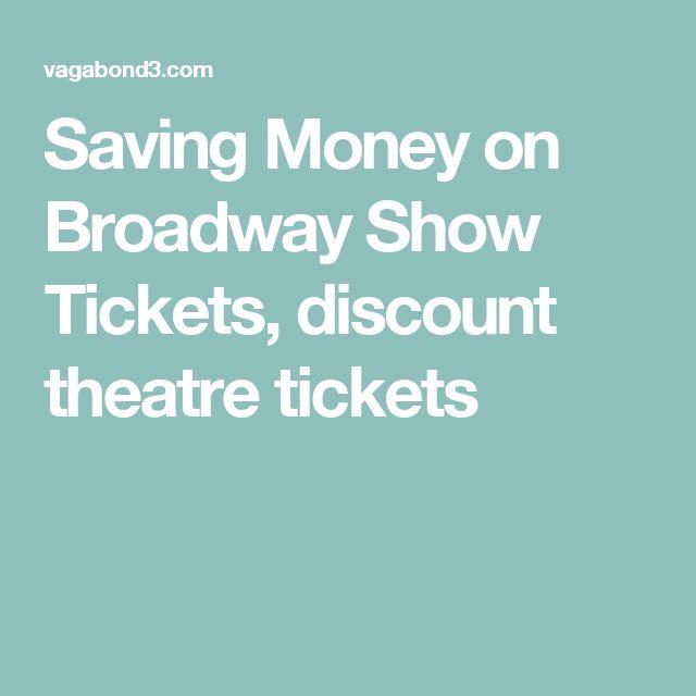 Saving Money on Broadway Show Tickets, discount theatre tickets