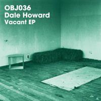 OBJ036: Dale Howard - Vacant EP (Snippets) by Objektivity on SoundCloud