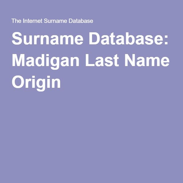 Surname Database: Madigan Last Name Origin