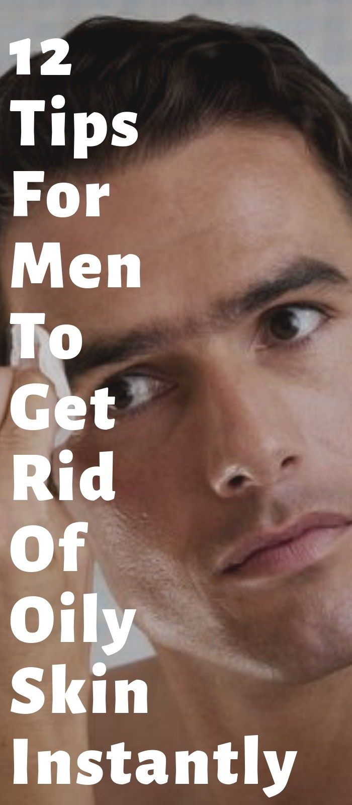 12 Home Remedies To Manage Men S Oily Skin Easily Oily Skin Oily Skin Men Treating Oily Skin