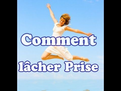 ▶ Comment lâcher prise (Exercice) - YouTube