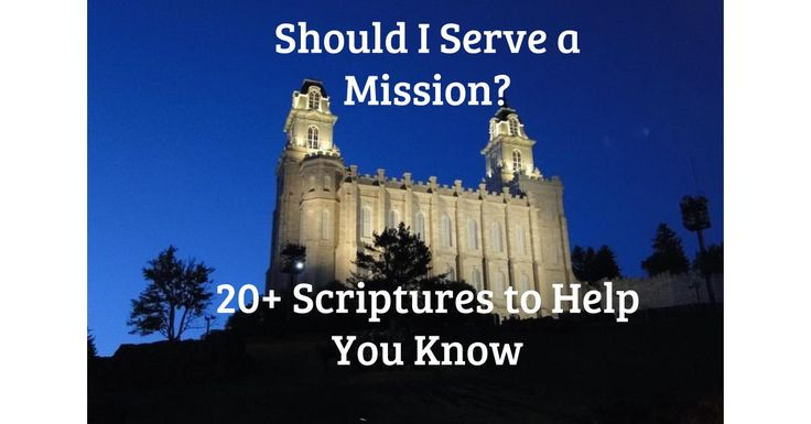 20+ scriptures to help you know if you should serve a mission
