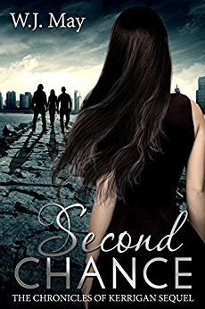 Second Chance: Paranormal, Tattoo, Supernatural, Coming of Age, Romance (The Chronicles of Kerrigan Sequel Book 3) by [May, W.J.]