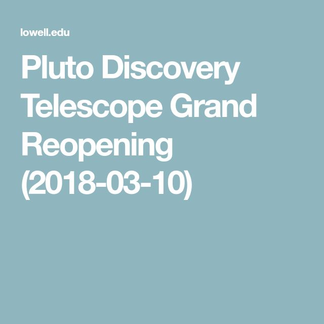 Pluto Discovery Telescope Grand Reopening (2018-03-10)