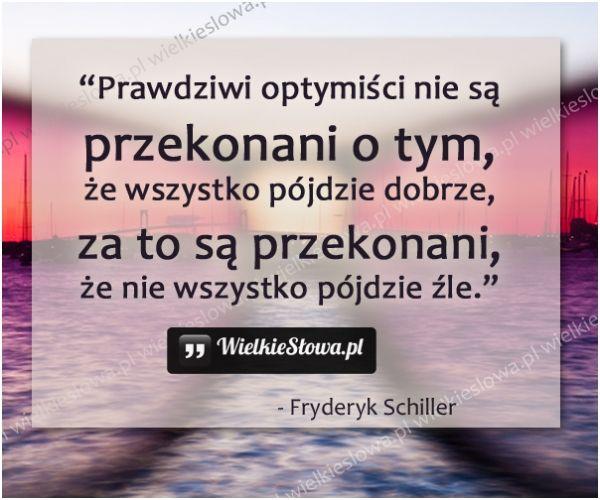 Prawdziwi optymiści... #Schiller-Fryderyk,  #Nadzieja-i-optymizm