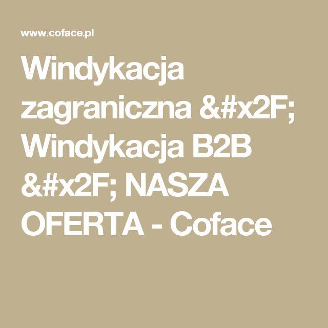 Windykacja zagraniczna   /  Windykacja B2B   /  NASZA OFERTA  - Coface