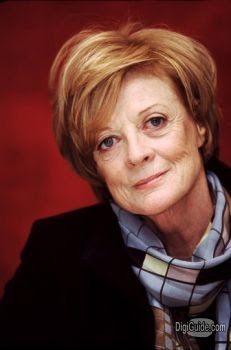 Maggie Smith. Amazing actress who has starred in such a variety of films and still looking great