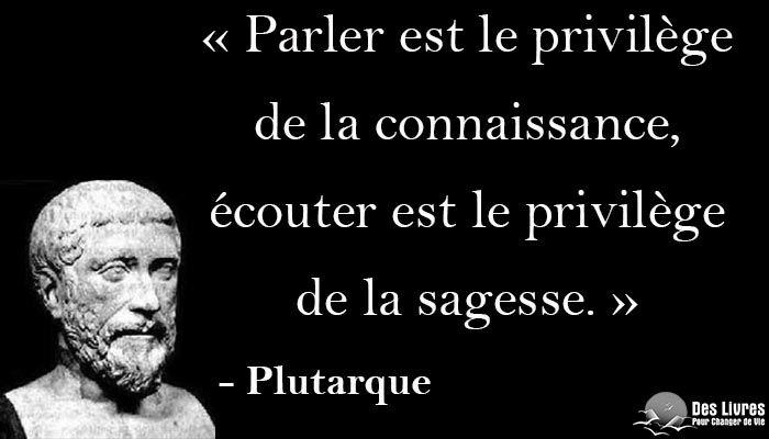 """""""Parler est le privilège de la connaissance, écouter est le privilège de la sagesse."""" - #plutarque #citation #sagesse #philosophie"""
