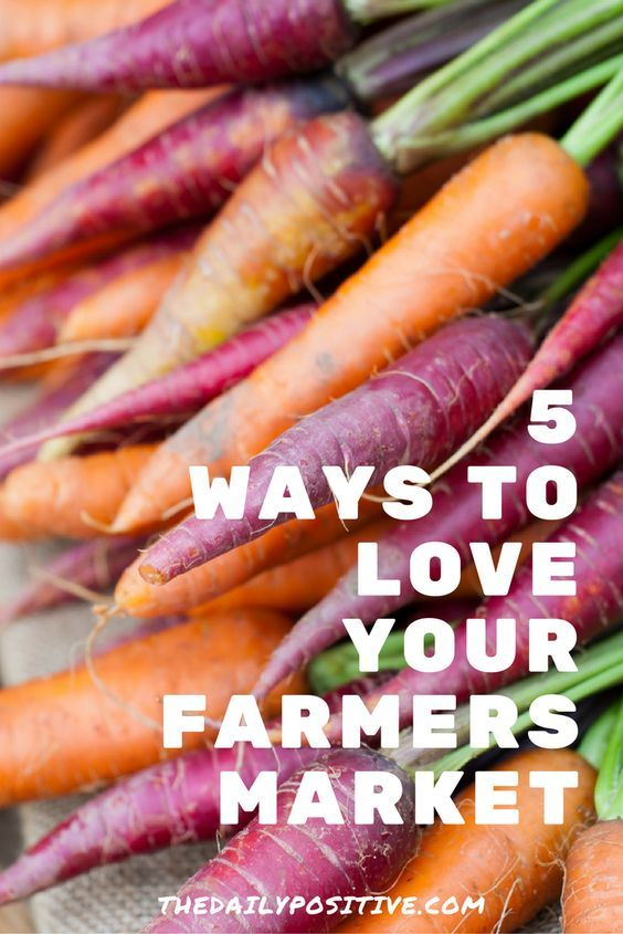 A great venue for fresh local food, your farmer's market can also foster a feeling of community connectedness. If you've never visited, now's the time. We've come up with a great list on way to truly love your local farmer's marke